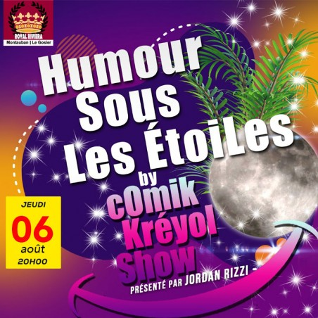 Humour sous les Etoiles by CKS le Jeudi 6 Août au Royal...