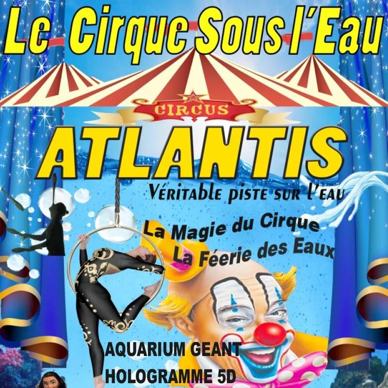 Cirque Atlantis • Tarif unique pour les 1eres représentations du Cirque sous l'eau : 01/11 loges 18h